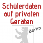 Schülerdaten auf privaten Geräten von Lehrern in Berlin