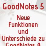 GoodNotes 5 ist erschienen und bringt neue Funktionen. Hier erfährst du welche und wo die Unterschiede zu GoodNotes 4 liegen.