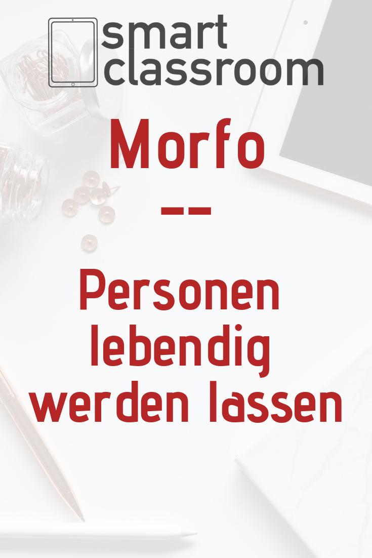 Mit Morfo kannst du Personen zum Leben erwecken und so Inhalte im Unterricht anders aufbereiten