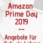 Amazon Prime Day 2019 Angebote für Lehrer und Schule